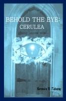 Behold the Eye: Cerulea