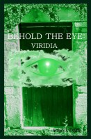 Behold the Eye: Viridia