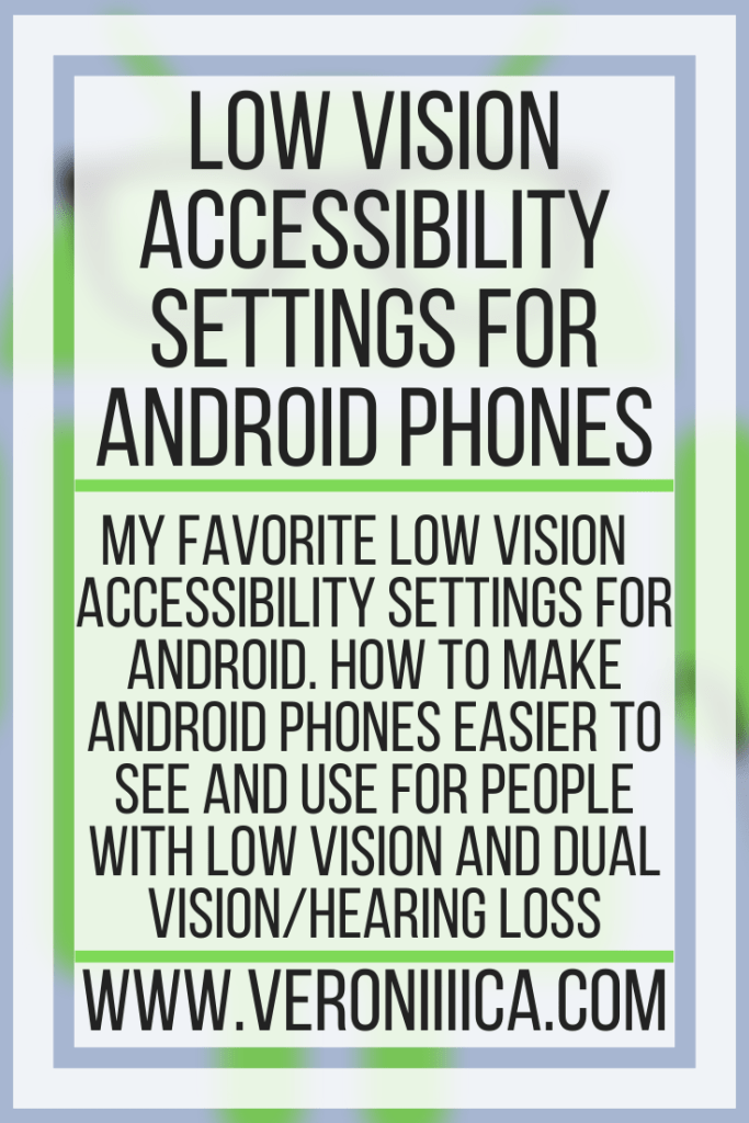 Low Vision Accessibility Settings For Android Phones. My favorite low vision accessibility settings for Android. How to make Android phones easier to see and use for people with low vision and dual vision/hearing loss