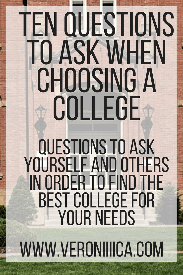 Ten questions to ask yourself and others when choosing a college