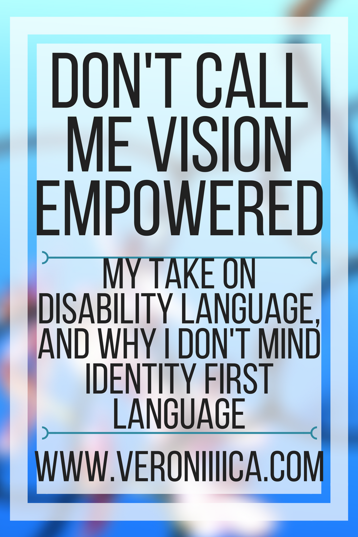 Don't call me vision empowered. Why I don't mind identity first language