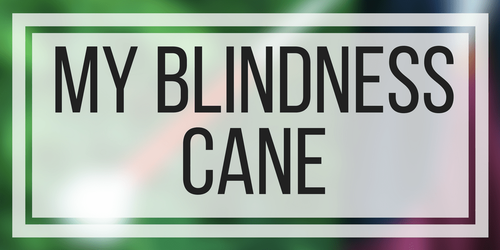 My Blindness Cane- My Essay For White Cane Day 2016
