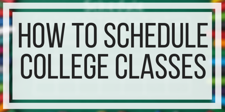 How To Schedule College Classes