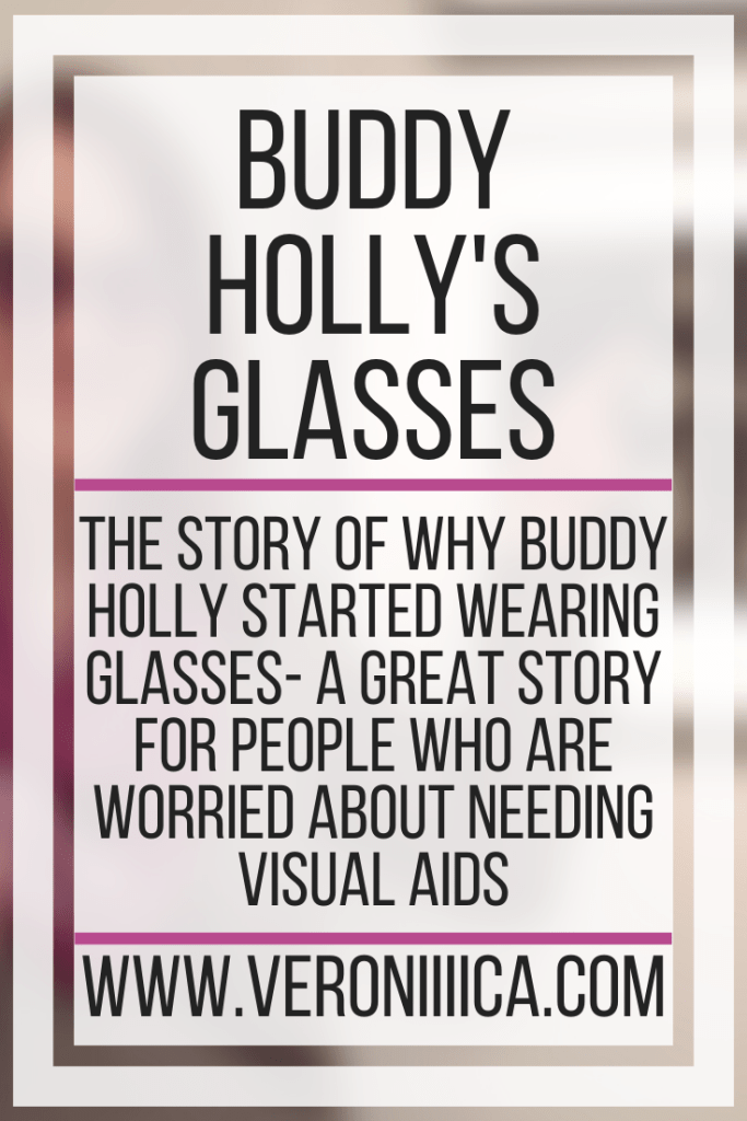 Buddy Holly's Glasses. The story of why Buddy Holly started wearing glasses- a great story for people who are worried about needing visual aids