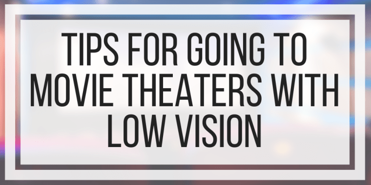 Tips for Going To Movie Theaters With Low Vision