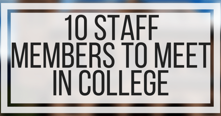10 Staff Members To Meet in College