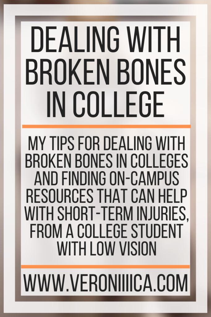 Dealing With Broken Bones In College. My tips for dealing with broken bones in colleges and finding on-campus resources that can help with short-term injuries, from a college student with low vision