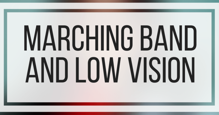 Marching Band and Low Vision