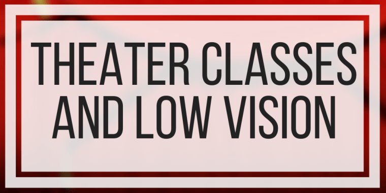Theater Classes and Low Vision