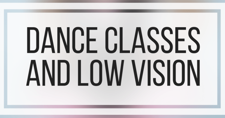 Dance Classes and Low Vision