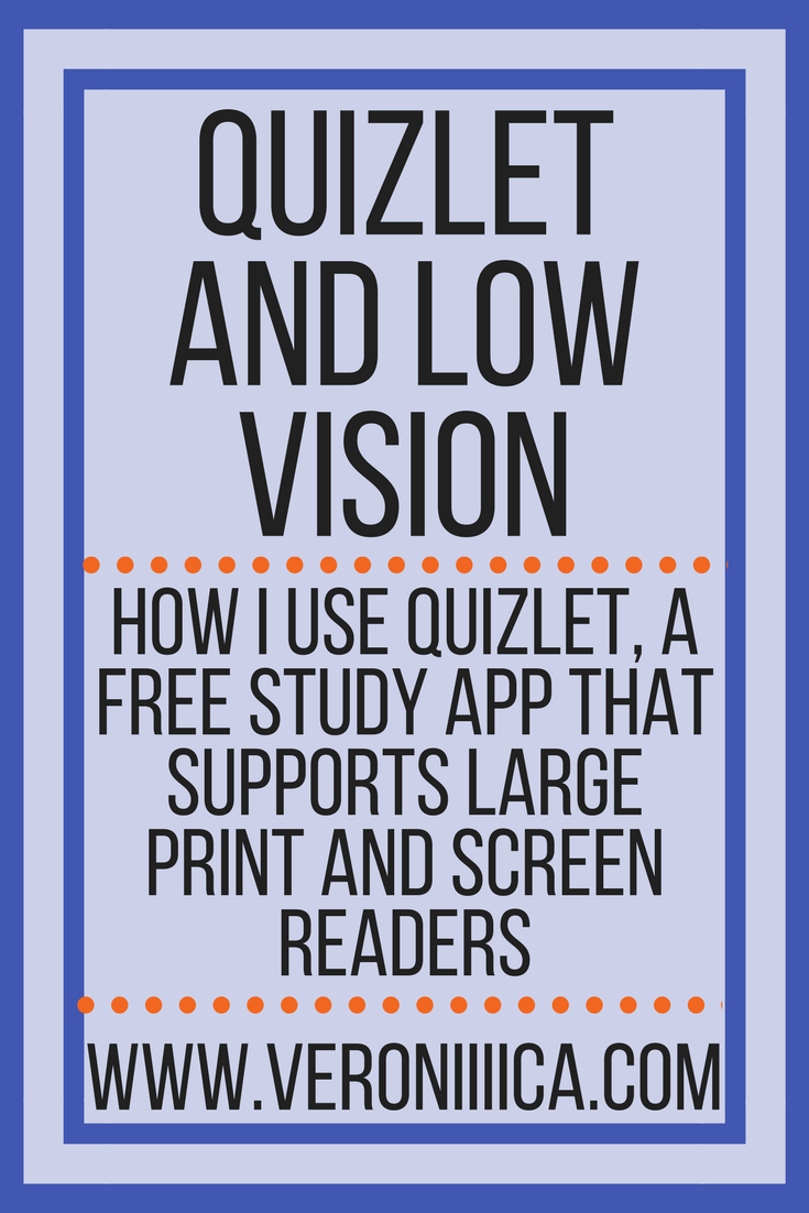 Quizlet and low vision. How I use quizlet, a free study app that supports large text and screen readers.