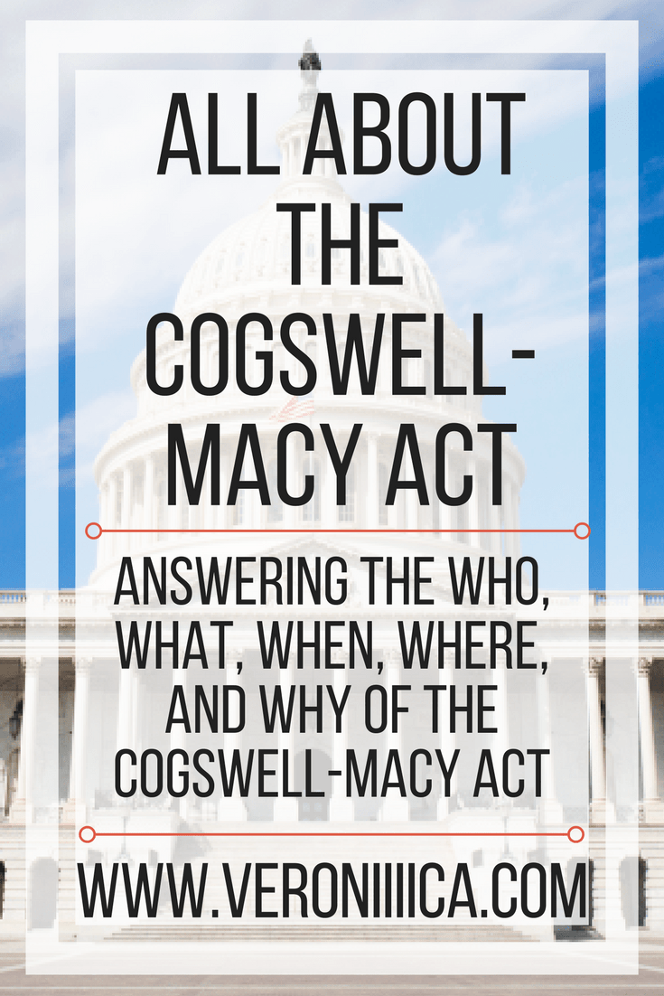 All about the Cogswell-Macy Act. Answering the who, what, when, where, and why about the Cogswell-Macy Act