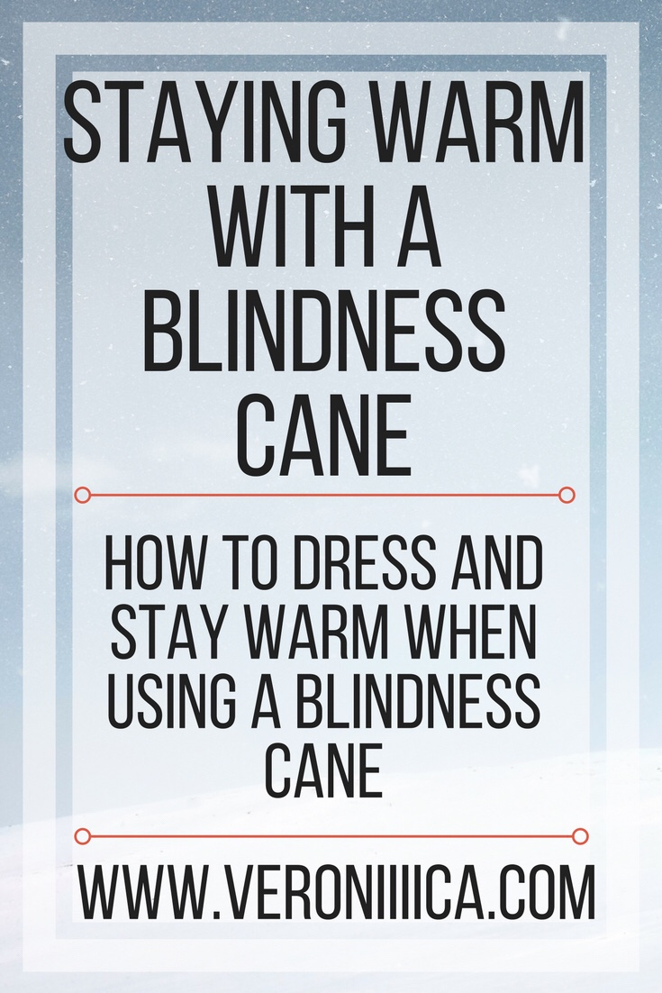 How to dress and stay warm with a blindness cane