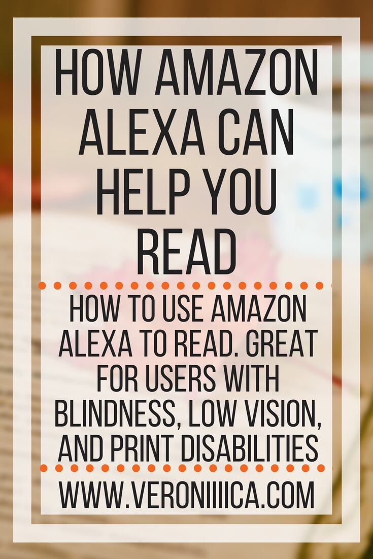 How Amazon Alexa can help you read. Great for users with print disabilities, low vision, vision impairment, and blindness