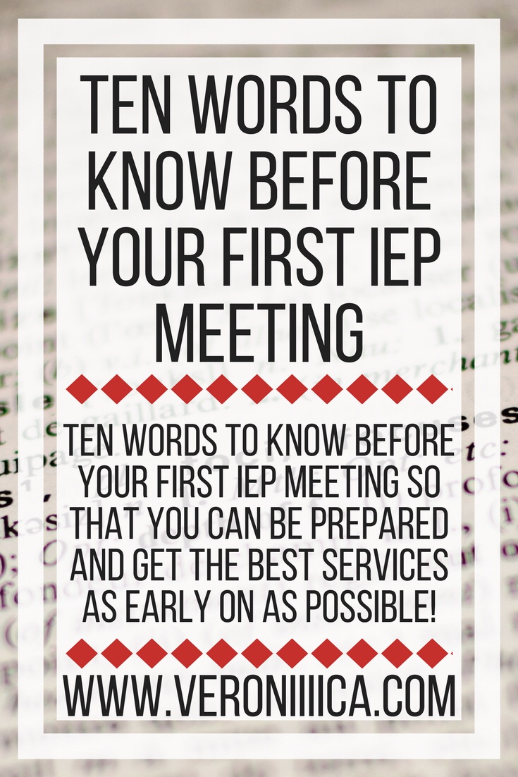 Ten words to know before your first IEP meeting so that you can be prepared and get the best services as early on as possible!