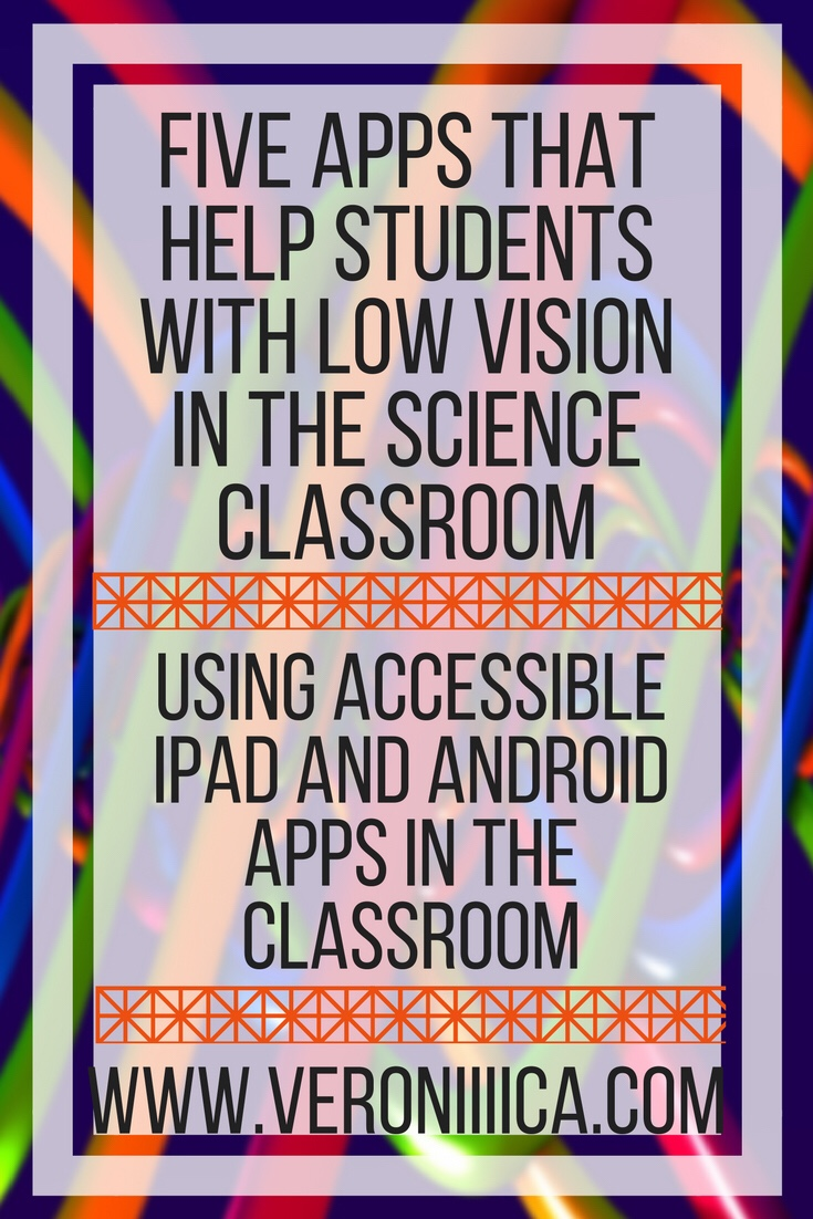 Five Android and iPad apps that help students with low vision in the science classroom