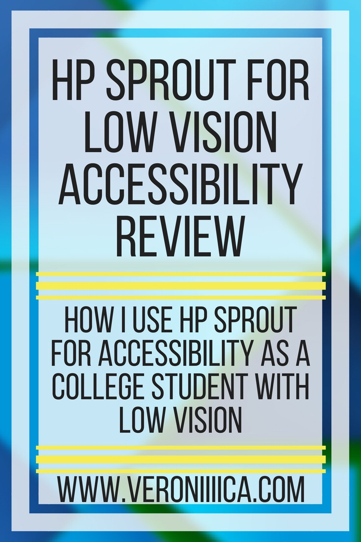 HP Sprout for low vision review. How I use the HP Sprout computer accessibility as a college student with low vision