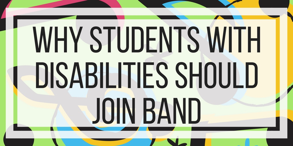 Why Students With Disabilities Should Join Band