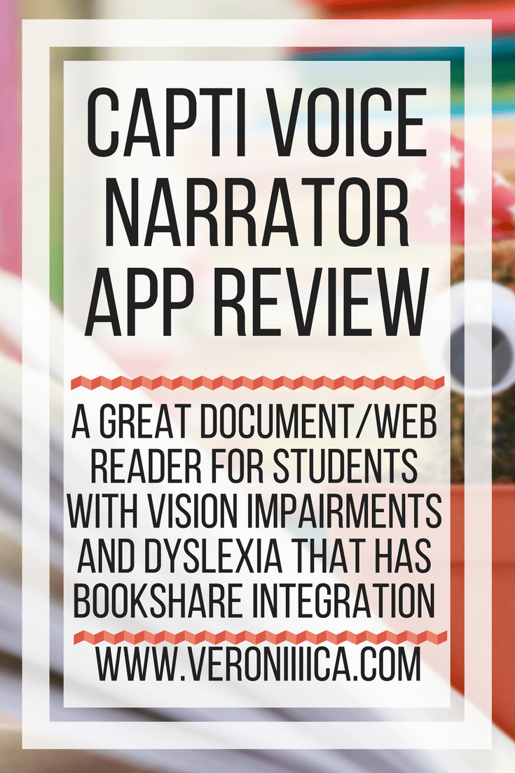 Capti Voice Narrator app review. A great document/web reader for students with vision impairments and dyslexia that has Bookshare integration