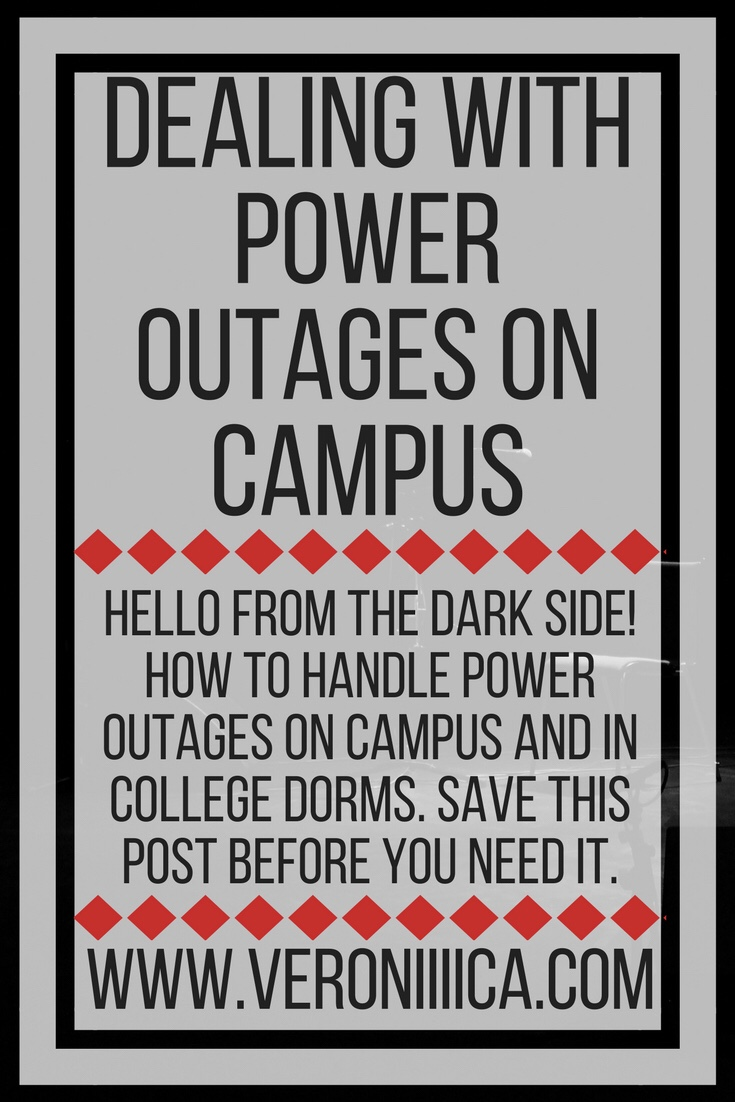 Hello from the dark side! How to handle power outages on campus and in college dorms. Save this post before you need it.