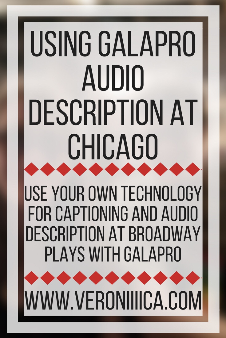 Using GalaPro audio description at Chicago. Use your own technology for captioning and audio description at Broadway plays with GalaPro