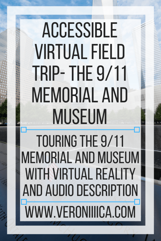 Touring the 9/11 Memorial and Museum with virtual reality and audio description