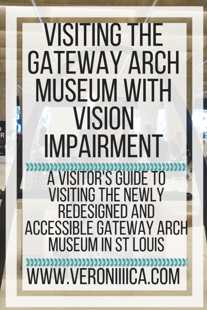 A visitor's guide to visiting the newly redesigned and accessible Gateway Arch museum in St Louis