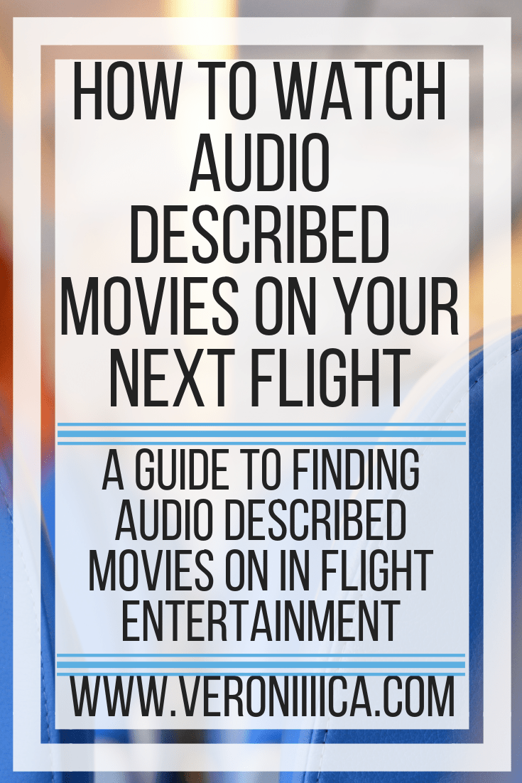 How to watch audio described movies on your next flight. A guide to finding audio described movies on in flight entertainment
