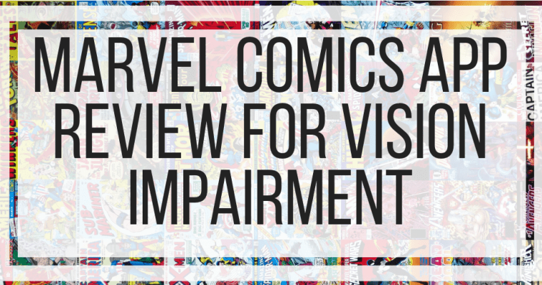 Marvel Comics App Review For Vision Impairment