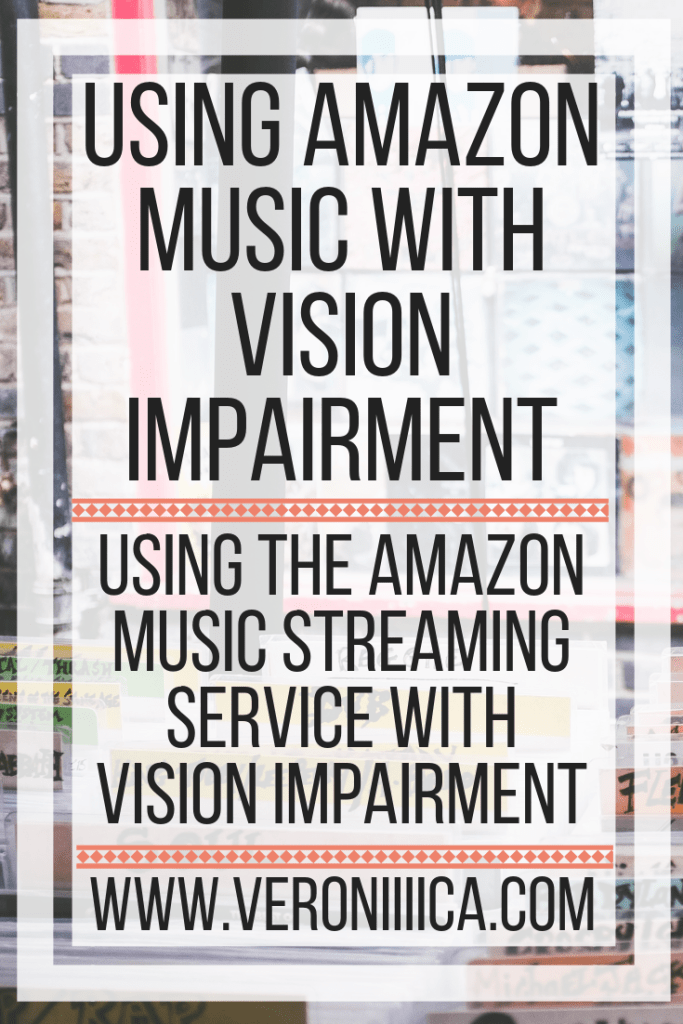 Using Amazon Music With Vision Impairment (1)