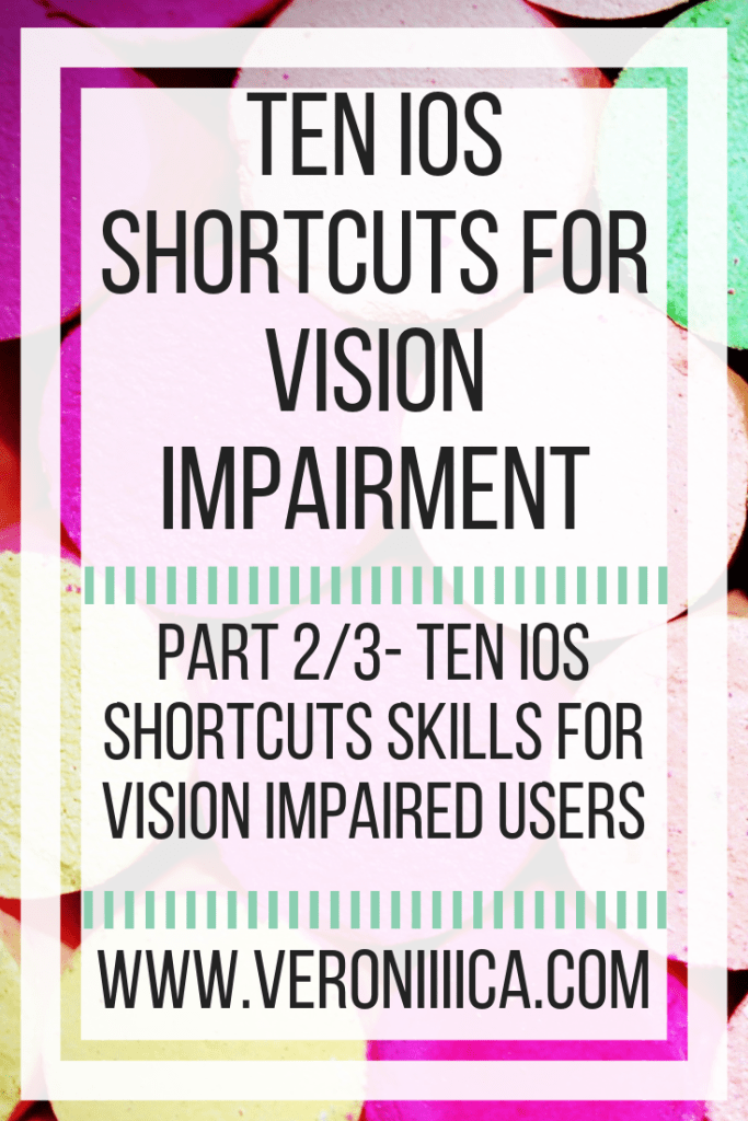 Ten iOS shortcuts skills for vision impaired users