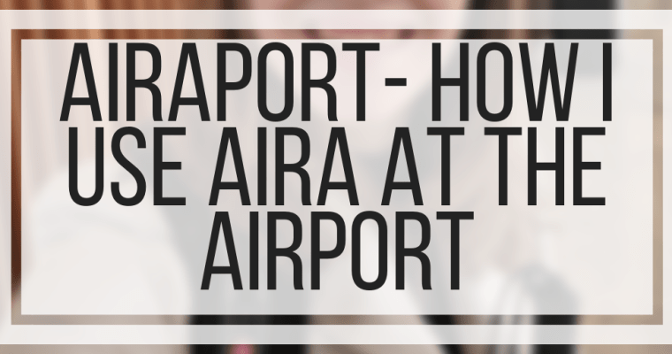 Airaport- How I Use Aira At The Airport