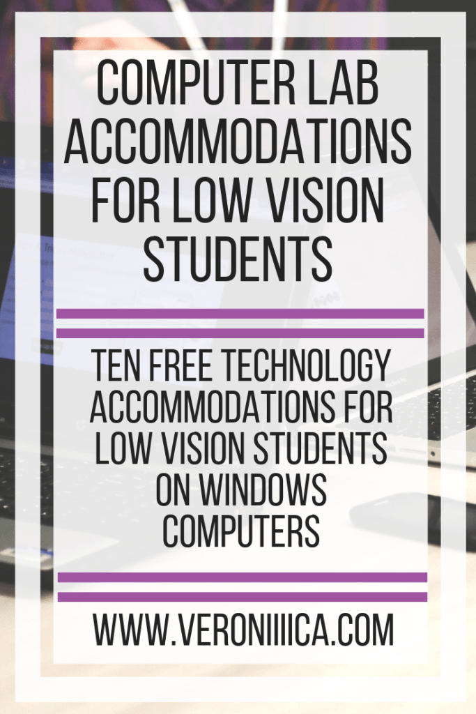 Ten free technology accommodations for low vision students on Windows computers