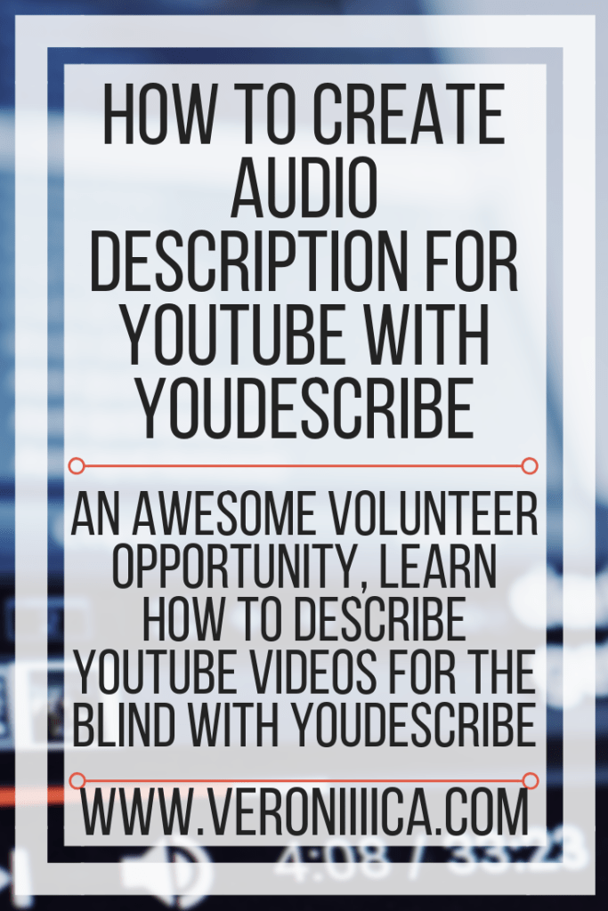 An awesome volunteer opportunity, learn how to describe YouTube videos for the blind with YouDescribe