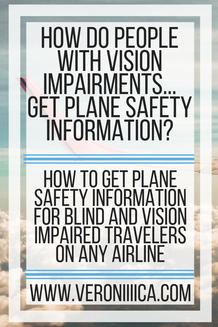 How to get plane safety information tfor blind and vision impaired travelers on any airline