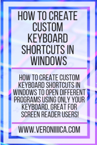 How to create custom keyboard shortcuts in Windows to open different programs using only your keyboard. Great for screen reader users!