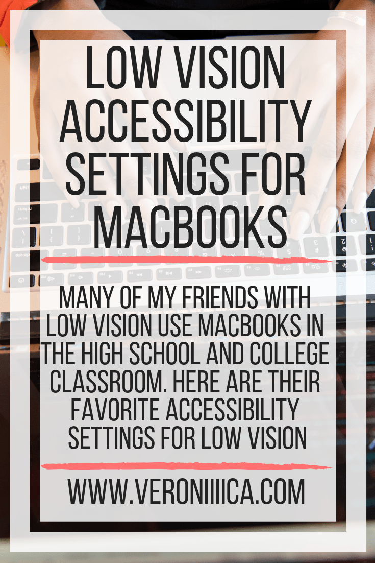 Many of my friends with low vision use MacBooks in the high school and college classroom. Here are their favorite MacBook accessibility settings for low vision
