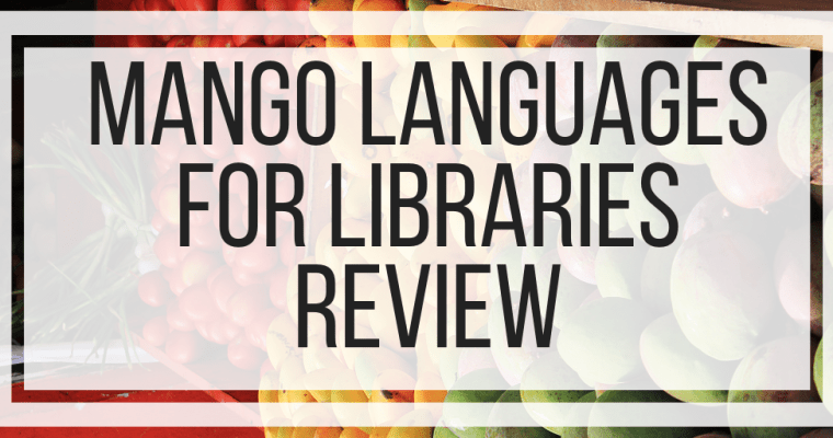 Mango Languages for Libraries Review