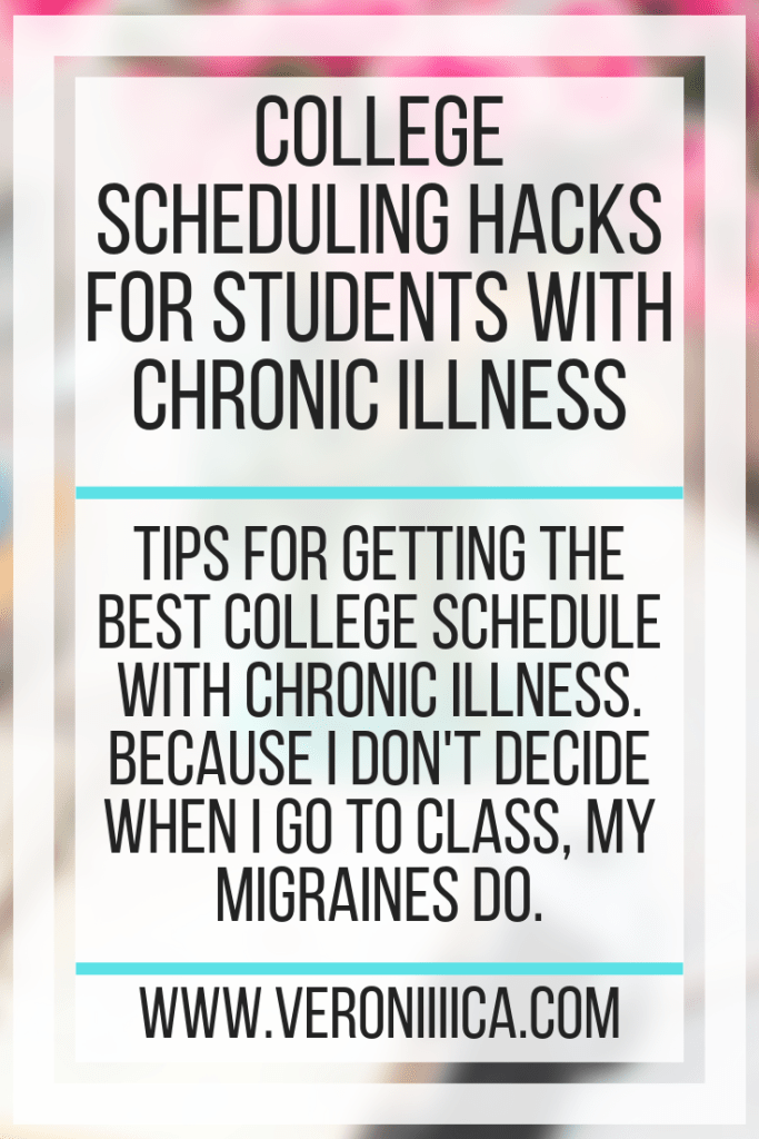 College Scheduling Hacks For Students With Chronic Illness. Tips for getting the best college schedule with chronic illness. Because I don't decide when I go to class, my migraines do.