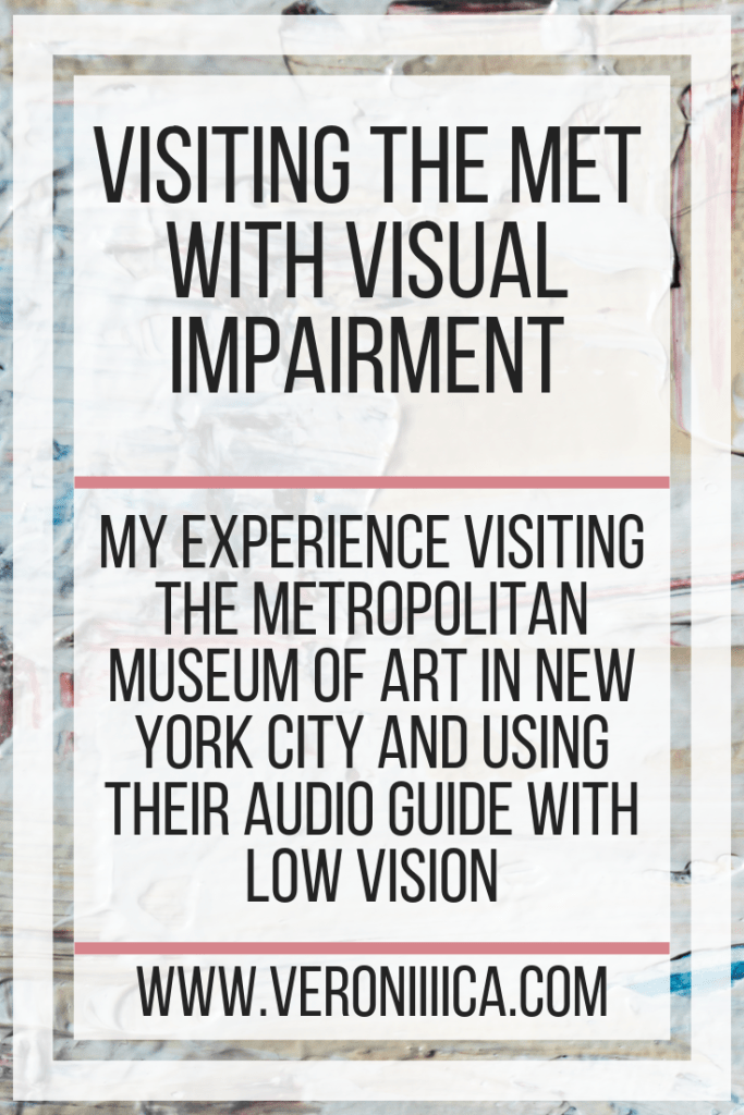 My experience visiting the Metropolitan Museum of Art in New York City and using their audio guide with low vision