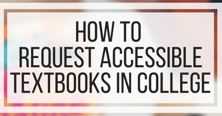 How To Request Accessible Textbooks In College