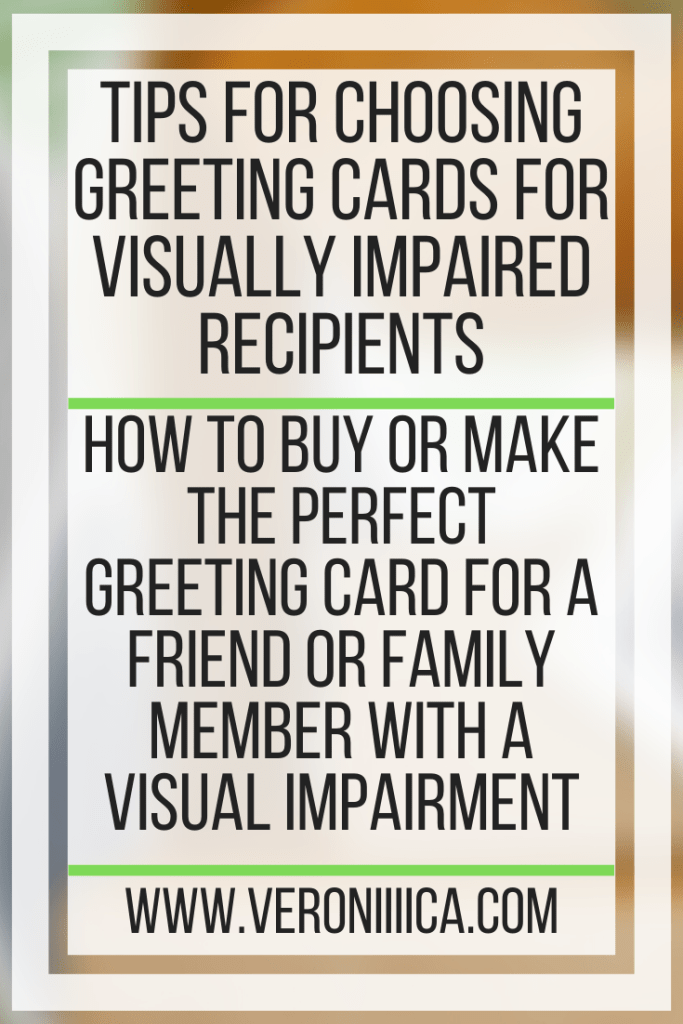 Tips For Choosing Greeting Cards For Visually Impaired Recipients. How to buy or make the perfect greeting card for a friend or family member with a visual impairment