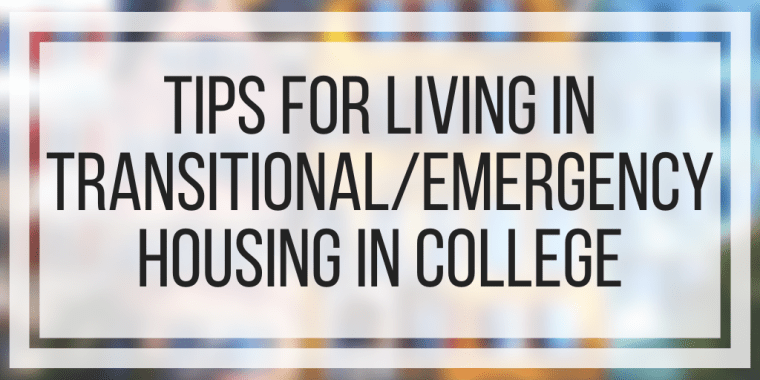 Tips For Living In Transitional/Emergency Housing In College