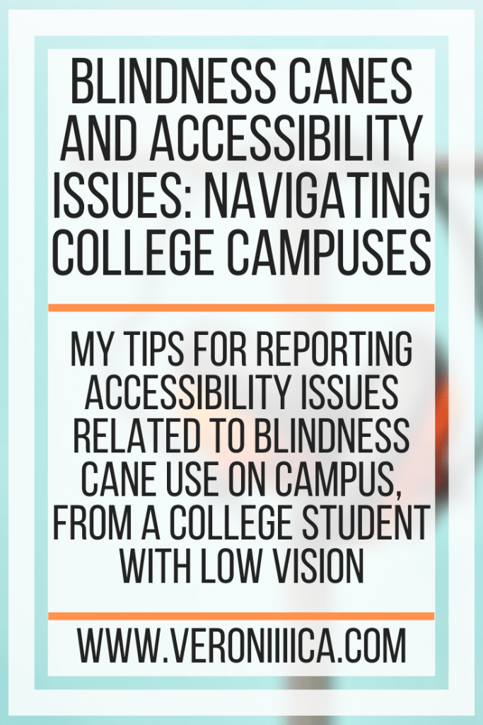 Blindness Canes and Accessibility Issues: Navigating College Campuses. My tips for reporting accessibility issues related to blindness cane use on campus, from a college student with low vision