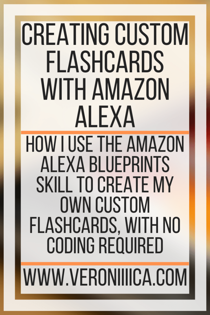 Creating Custom Flashcards With Amazon Alexa. How I use the Amazon Alexa Blueprints skill to create my own custom flashcards, with no coding required