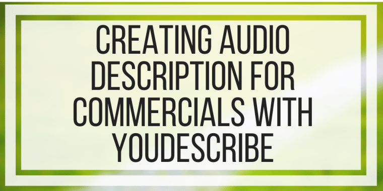 Creating Audio Description For Commercials With YouDescribe
