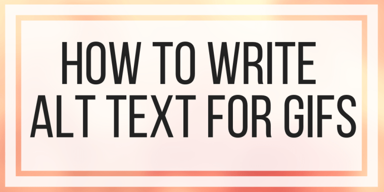 How To Write Alt Text For Gifs