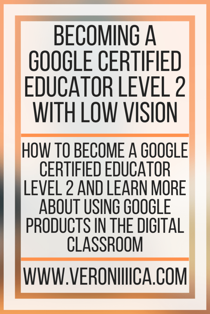 Becoming A Google Certified Educator Level 2 With Low Vision. How to become a Google Certified Educator Level 2 and learn more about using Google products in the digital classroom