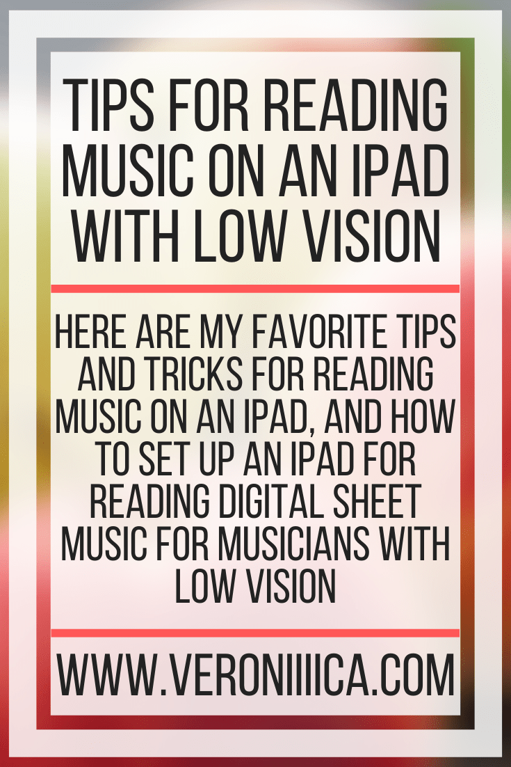 Tips For Reading Music On An iPad With Low Vision.