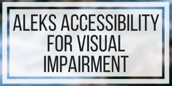 ALEKS Accessibility For Visual Impairment